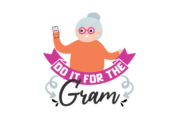 Download Free Do It For The Gram Svg Cut File By Creative Fabrica Crafts SVG Cut Files