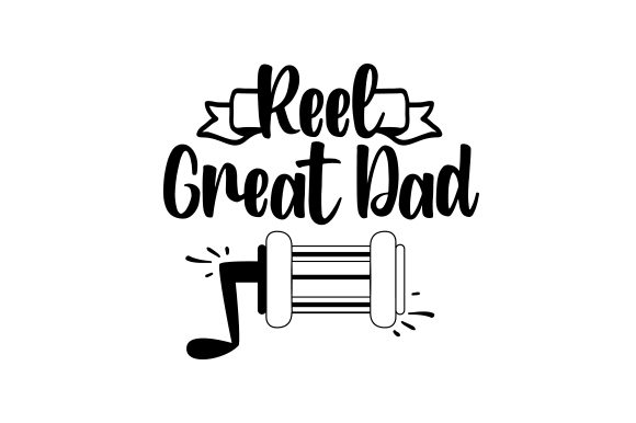 Download Free Reel Great Dad Svg Cut File By Creative Fabrica Crafts for Cricut Explore, Silhouette and other cutting machines.