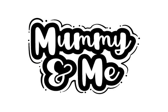 Download Free Mummy Me Svg Cut File By Creative Fabrica Crafts Creative SVG Cut Files