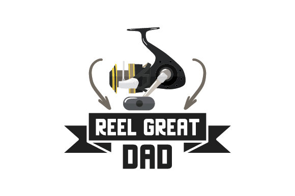 Reel Great Dad Father's Day Craft Cut File By Creative Fabrica Crafts