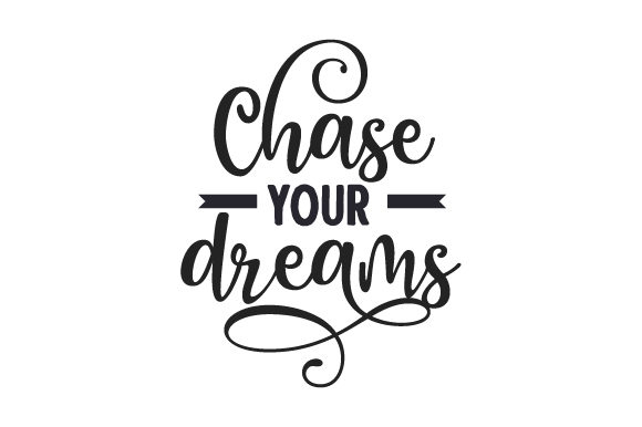 Download Free Chase Your Dreams Svg Cut File By Creative Fabrica Crafts for Cricut Explore, Silhouette and other cutting machines.