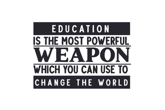 Download Free Education Is The Most Powerful Weapon Which You Can Use To Change The World Svg Cut File By Creative Fabrica Crafts Creative Fabrica for Cricut Explore, Silhouette and other cutting machines.
