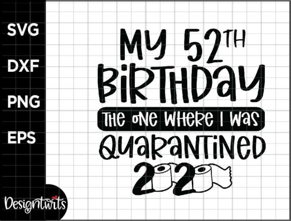 Download Free 52nd Birthday 2020 Graphic By Spoonyprint Creative Fabrica for Cricut Explore, Silhouette and other cutting machines.