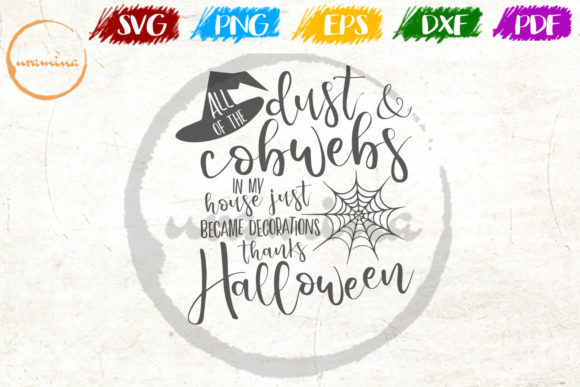 Download Free All Of The Dust And Cobwebs In My House Graphic By Uramina for Cricut Explore, Silhouette and other cutting machines.