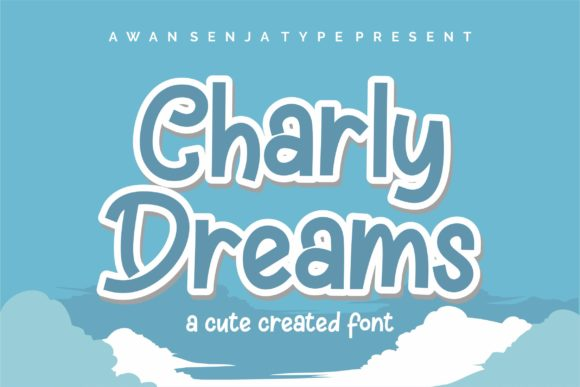Download Free Charly Dreams Font By Awansenja Type Creative Fabrica for Cricut Explore, Silhouette and other cutting machines.
