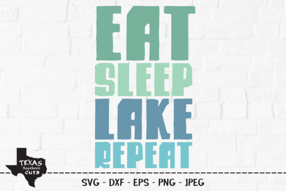 Download Free Eat Sleep Lake Repeat Shirt Design Graphic By Texassoutherncuts Creative Fabrica for Cricut Explore, Silhouette and other cutting machines.