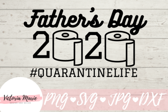 Download Free Fathers Day 2020 Quarantine Graphic By Victoria Turecamo for Cricut Explore, Silhouette and other cutting machines.