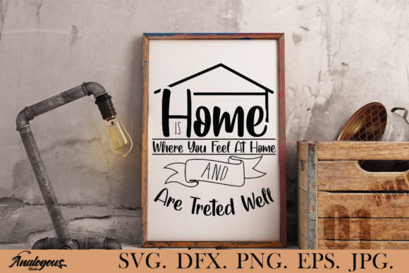 Download Free Home Where You Feel At Home Graphic By Analogous Creative Fabrica for Cricut Explore, Silhouette and other cutting machines.