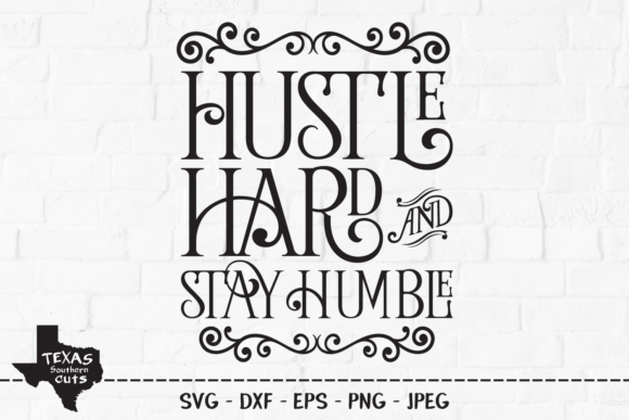 Print on Demand: Hustle Hard and Stay Humble Graphic Crafts By texassoutherncuts