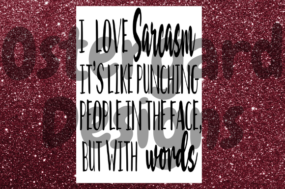 I Love Sarcasm Graphic Illustrations By OstergardDesigns