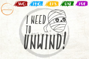 Download Free I Need To Unwind Graphic By Uramina Creative Fabrica for Cricut Explore, Silhouette and other cutting machines.