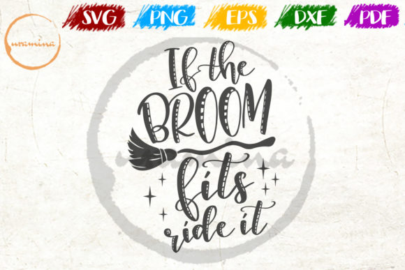 If The Broom Fits Ride It Graphic By Uramina Creative Fabrica