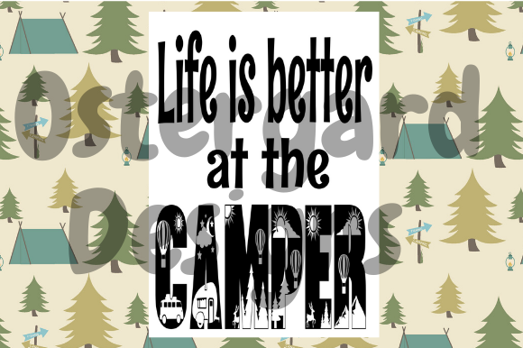 Download Free Life Is Better At The Camper Graphic By Ostergarddesigns for Cricut Explore, Silhouette and other cutting machines.
