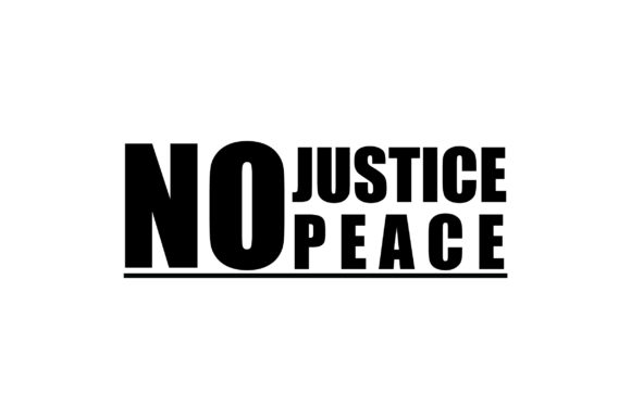 Download Free No Justice No Peace Quote Graphic By Fauzidea Creative Fabrica for Cricut Explore, Silhouette and other cutting machines.