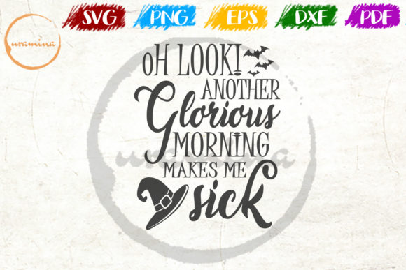 Download Free Oh Look Another Glorious Morning Make Graphic By Uramina for Cricut Explore, Silhouette and other cutting machines.