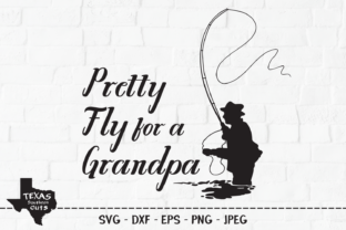 Print on Demand: Pretty Fly for a Grandpa Graphic Crafts By texassoutherncuts