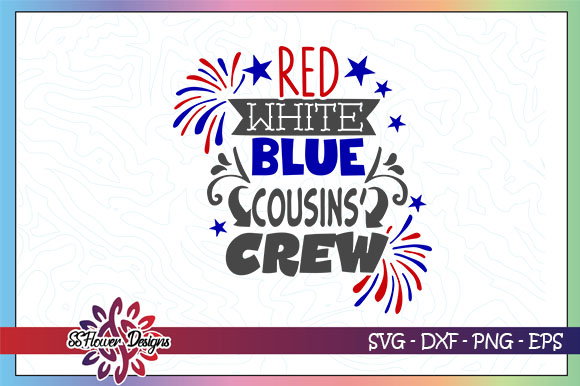 Download Free Red White Blue Cousin Crew 4th Of July Graphic By Ssflower for Cricut Explore, Silhouette and other cutting machines.