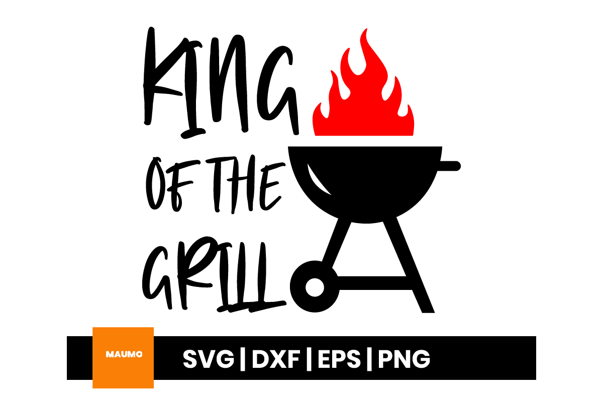 King Of The Grill Father S Day Graphic By Maumo Designs