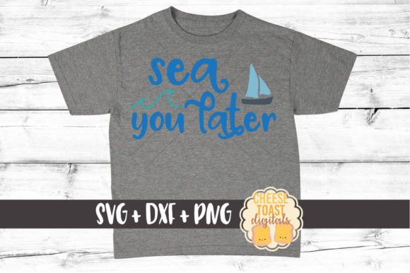 Sea You Later Graphic Crafts By CheeseToastDigitals