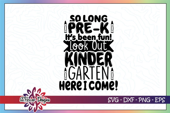 Download Free So Long Pre K Kindergarten Here I Come Graphic By Ssflower for Cricut Explore, Silhouette and other cutting machines.