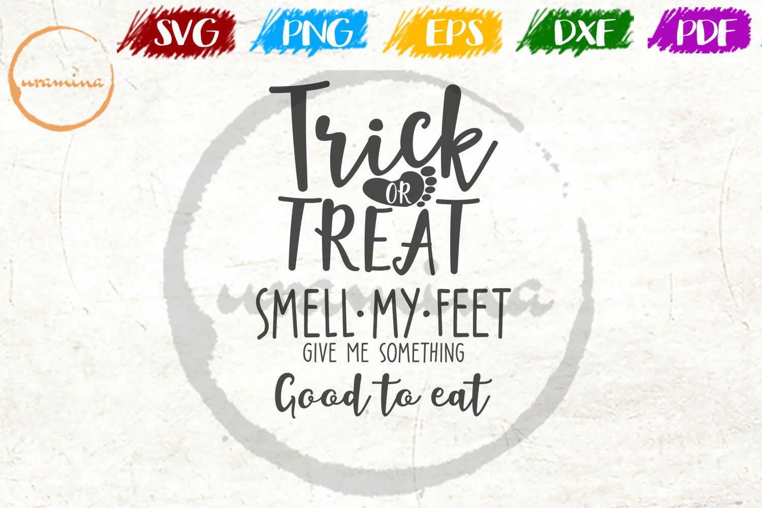 Download Free Trick Treat Smell My Feet Give Me Graphic By Uramina Creative for Cricut Explore, Silhouette and other cutting machines.