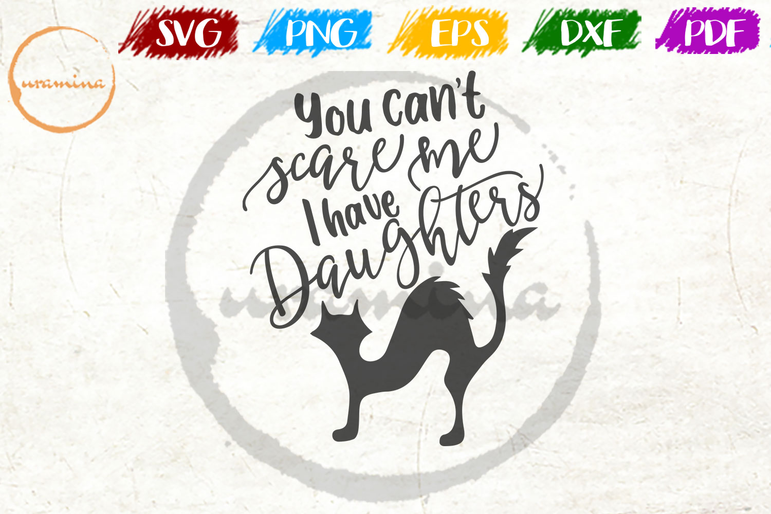Download Free You Can T Scare Me I Have Daughters Grafik Von Uramina Creative Fabrica for Cricut Explore, Silhouette and other cutting machines.