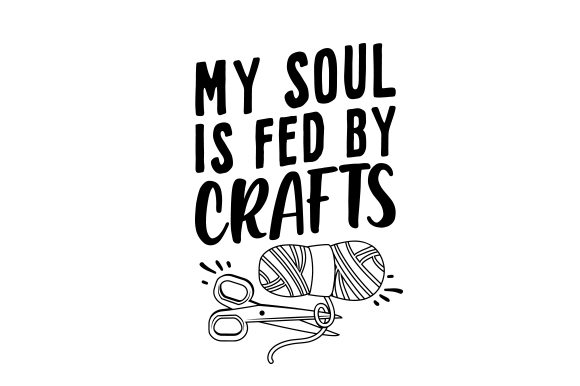 My Soul is Fed by Crafts Quotes Craft Cut File By Creative Fabrica Crafts - Image 2