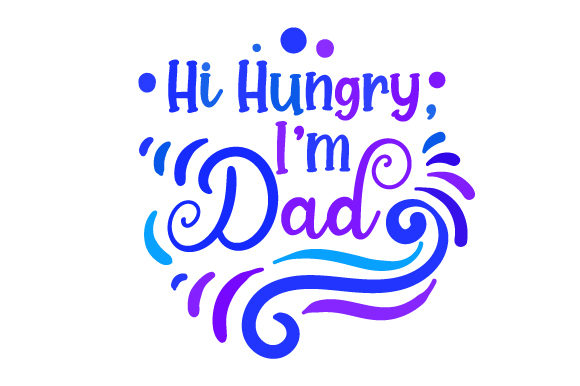 Download Free Hi Hungry I M Dad Svg Cut File By Creative Fabrica Crafts for Cricut Explore, Silhouette and other cutting machines.