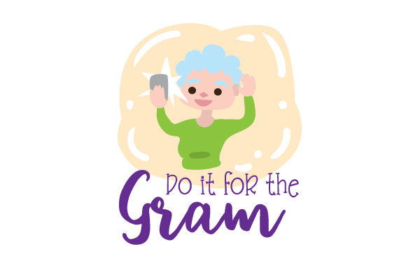 Do It for the Gram Family Craft Cut File By Creative Fabrica Crafts