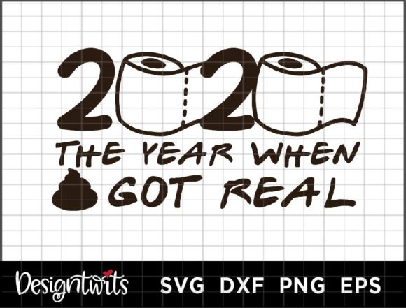 2020 S*it Got Real Graphic Crafts By spoonyprint
