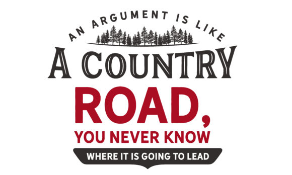 Download Free An Argument Is Like A Country Road Graphic By Baraeiji for Cricut Explore, Silhouette and other cutting machines.