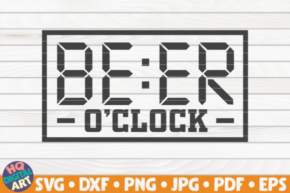 Beer O Clock Svg Beer Quote Graphic By Mihaibadea95 Creative