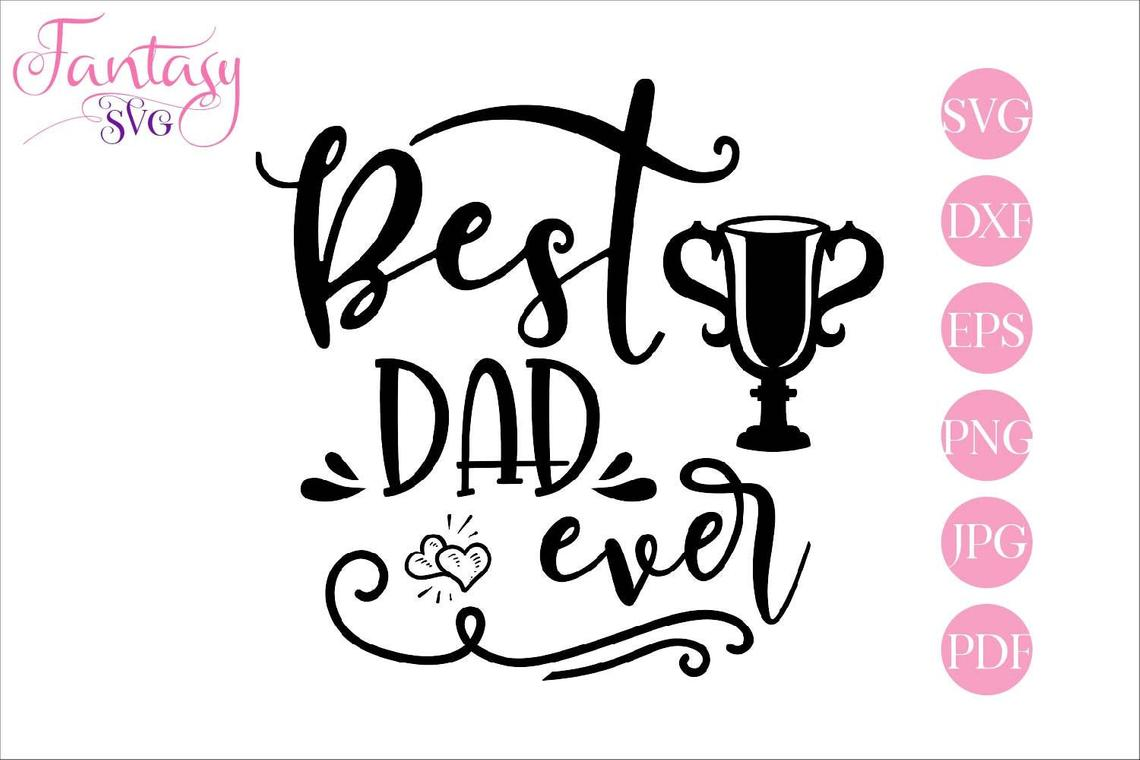 Download Free Best Dad Ever Graphic By Fantasy Svg Creative Fabrica for Cricut Explore, Silhouette and other cutting machines.