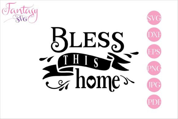 Download Free Bless This Home Graphic By Fantasy Svg Creative Fabrica for Cricut Explore, Silhouette and other cutting machines.
