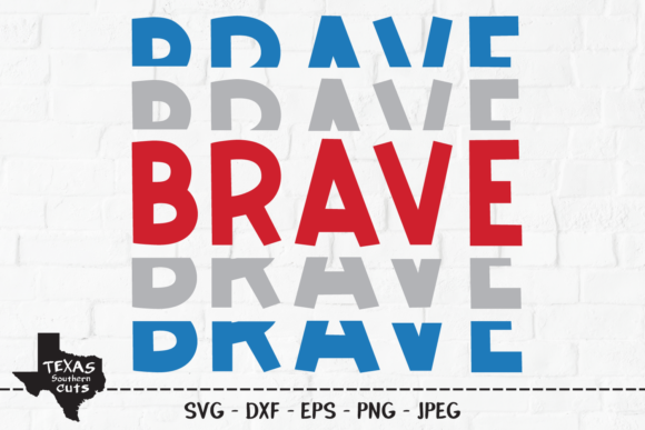 Download Free Brave Patriotic Shirt Design Graphic By Texassoutherncuts for Cricut Explore, Silhouette and other cutting machines.