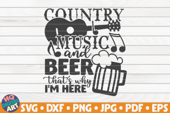 Download Free Country Music And Beer Svg Beer Quote Graphic By Mihaibadea95 for Cricut Explore, Silhouette and other cutting machines.