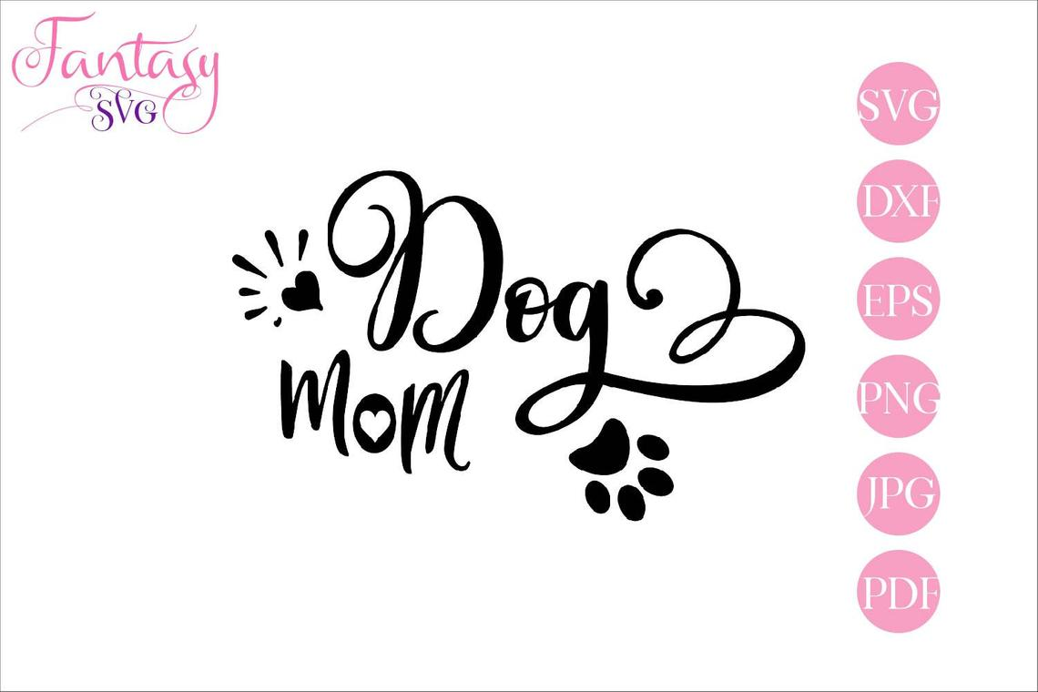 Download Free Dog Mom Graphic By Fantasy Svg Creative Fabrica for Cricut Explore, Silhouette and other cutting machines.