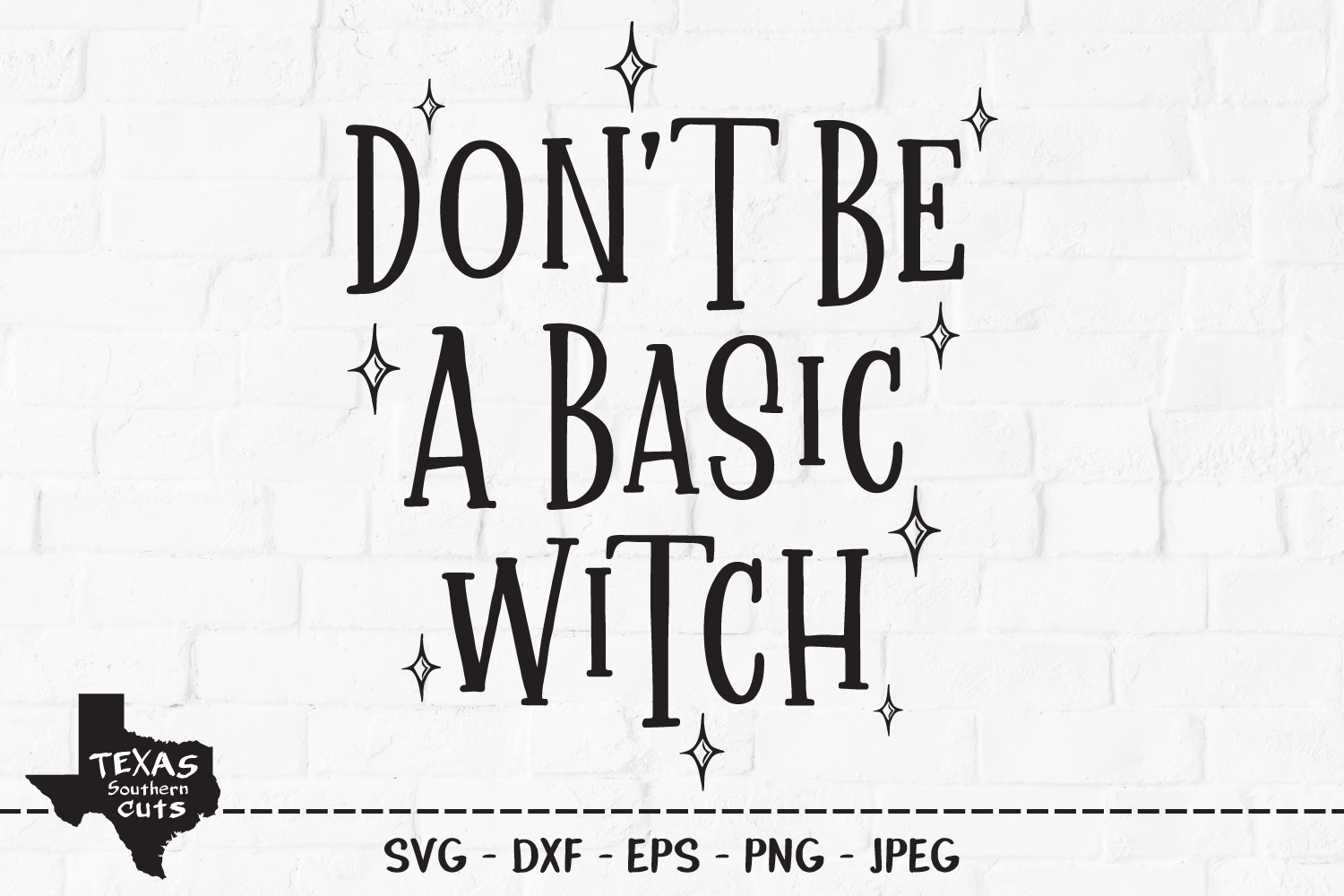 Download Free Don T Be A Basic Witch Halloween Graphic By Texassoutherncuts for Cricut Explore, Silhouette and other cutting machines.