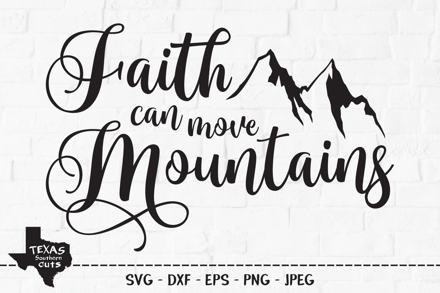 Download Free Faith Can Move Mountains Graphic By Texassoutherncuts Creative for Cricut Explore, Silhouette and other cutting machines.