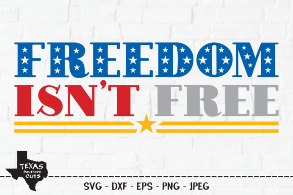 Download Free Freedom Isn T Free Patriotic Design Graphic By for Cricut Explore, Silhouette and other cutting machines.