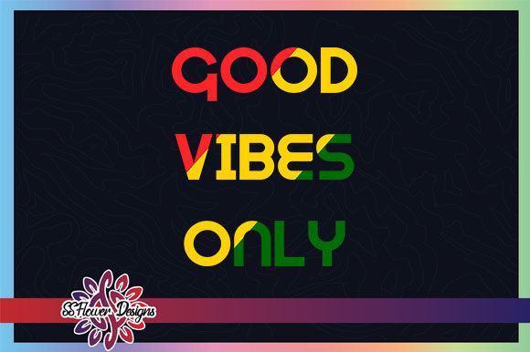 Good Vibes Only Graphic Crafts By ssflower