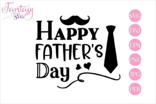 Download Free Happy Father S Day Graphic By Fantasy Svg Creative Fabrica for Cricut Explore, Silhouette and other cutting machines.