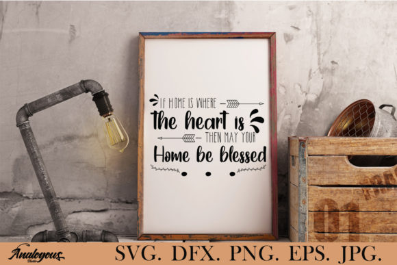 Download Free Home If Home Is Where The Heart Graphic By Analogous for Cricut Explore, Silhouette and other cutting machines.