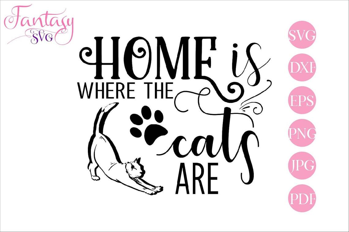Download Free Home Is Where The Cats Are Graphic By Fantasy Svg Creative Fabrica for Cricut Explore, Silhouette and other cutting machines.