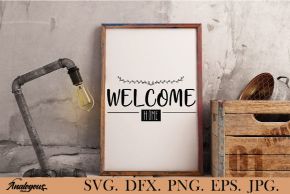 Download Free Home Welcome Home Graphic By Analogous Creative Fabrica for Cricut Explore, Silhouette and other cutting machines.