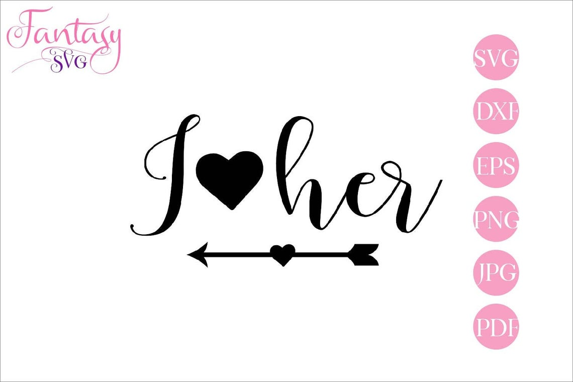 Download Free I Love Her Graphic By Fantasy Svg Creative Fabrica for Cricut Explore, Silhouette and other cutting machines.