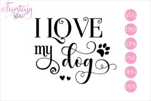 Download Free I Love My Dog Graphic By Fantasy Svg Creative Fabrica for Cricut Explore, Silhouette and other cutting machines.