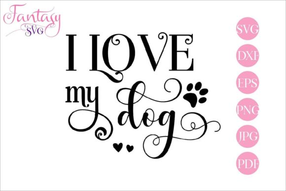 Print on Demand: I Love My Dog   Grafik Plotterdateien von Fantasy SVG