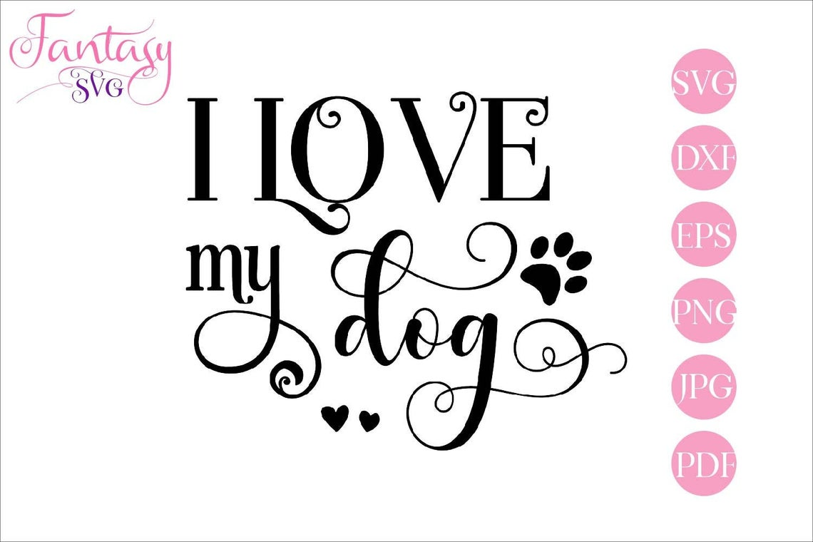Download Free I Love My Dog Graphic By Fantasy Svg Creative Fabrica SVG Cut Files