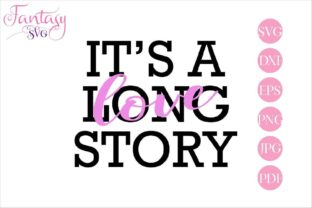 Download Free It S A Long Love Story Graphic By Fantasy Svg Creative Fabrica for Cricut Explore, Silhouette and other cutting machines.